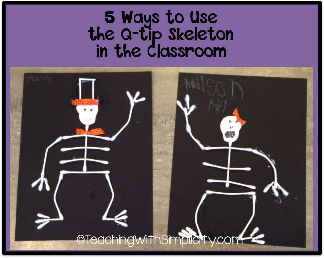 5 ways to use the q tip skeleton in the classroom for Q tip skeleton craft template