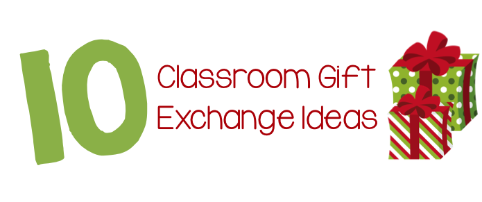 10 Classroom Gift Exchange Ideas Teaching With Simplicity