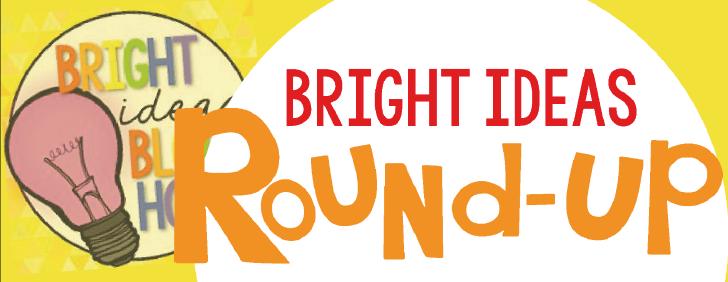 Bright Ideas Round-Up