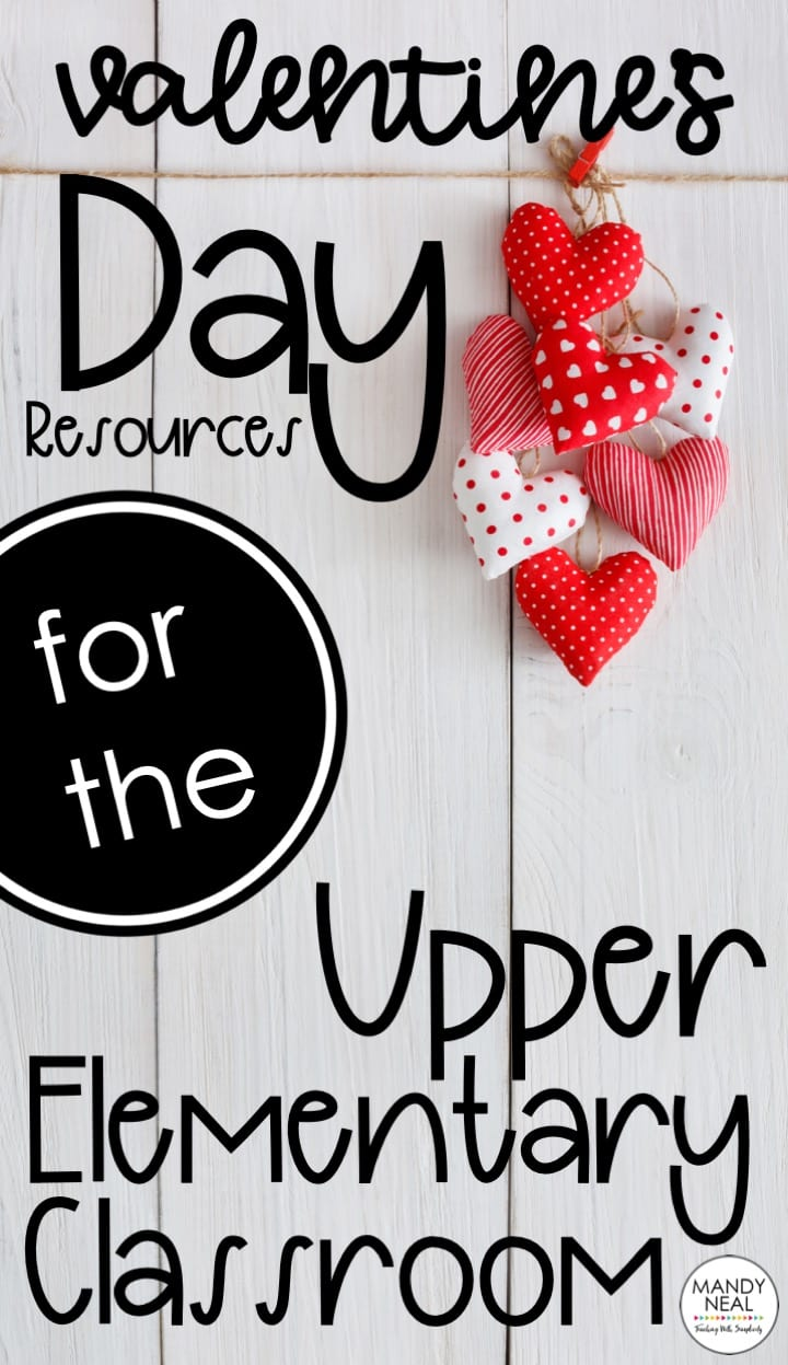 , Valentine's Day Resources for the Upper Elementary Classroom